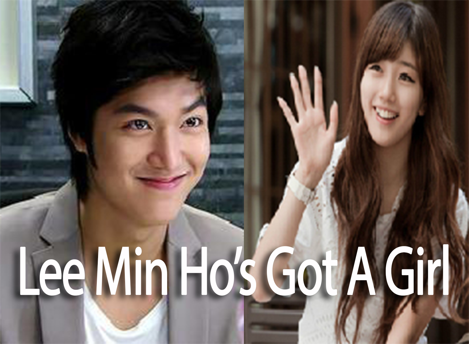 Who is Lee Min ho s girlfriend Lovelife about Lee Min ho